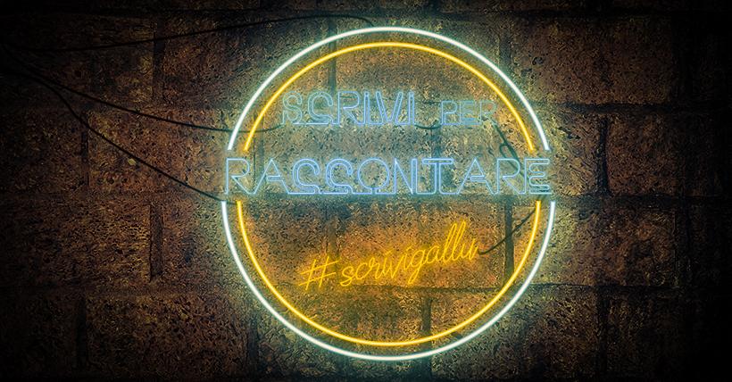 SCRIVI per RACCONTARE –#scrivigallu